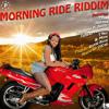 Morning Ride [Riddim Mix 2013]