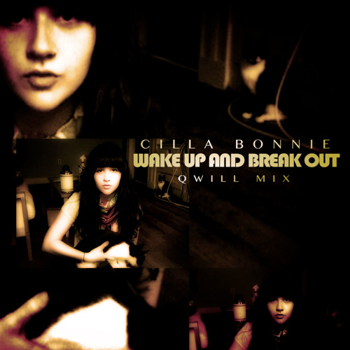 CILLA BONNIE - Wake Up and Break Out (QWILL mix)