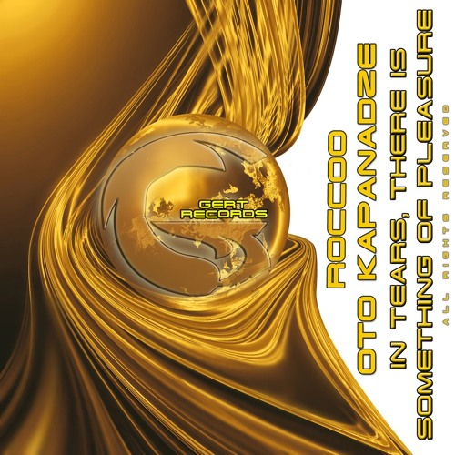 Roccoo&Oto Kapanadze-In tears, there is something of pleasure (Original mix) (Gert Records)
