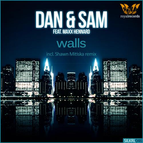 Dan & Sam feat. Maxx Hennard - Walls (Shawn Mitiska Vocal Mix)