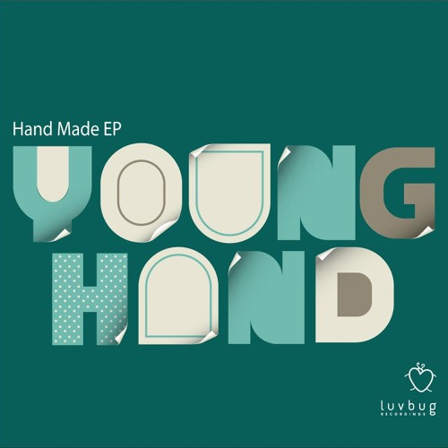 Young Hand/ Hand Made EP (LUVBUG) OUT NOW!