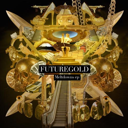 FUTUREGOLD- meltdowns