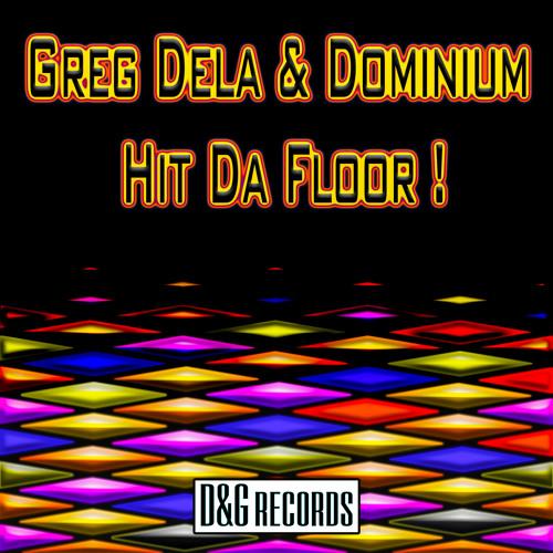 Greg Dela & Dominium - Hit Da Floor ! (Radio Edit)