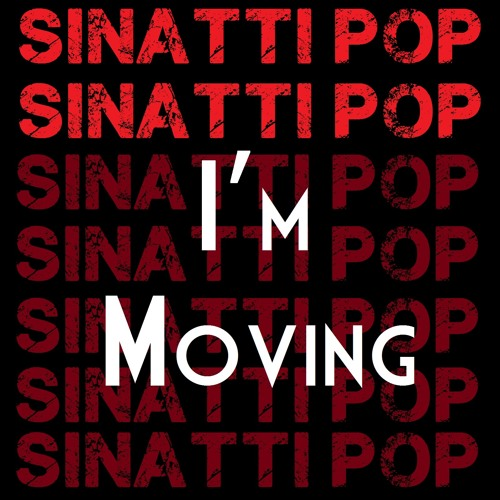 I'm Moving - Sinatti Pop