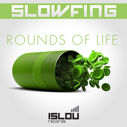 Slowfing - Rounds of life (Adrenaline Remix) *Out!  Islou Records*