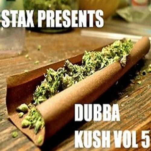 STAX - DUBBA KUSH VOL 5