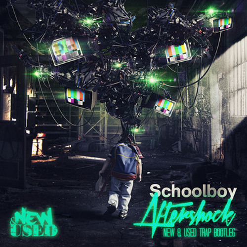 Schoolboy - Aftershock (New & Used Trap Bootleg)