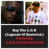 Rep The L.O.E (Legends Of Eastwick) ft. L.A.Q and Shorty Fresh