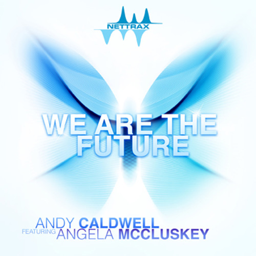 Andy Caldwell - We Are The Future feat Angela McCluskey (Extended Mix)