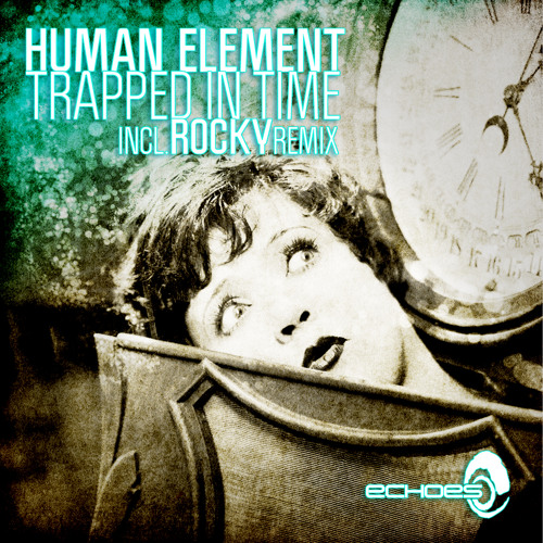 Human Element - Trapped in Time (clip) OUT NOW