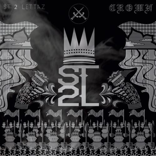 "ST 2 LETTAZ ""CROWN"" PRODUCED BY BLOCK BEATTAZ"
