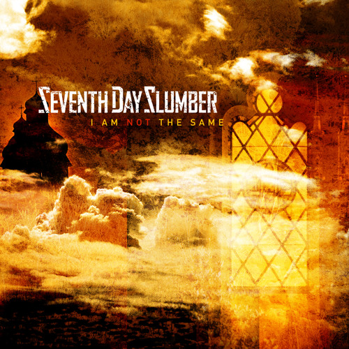 """Seventh Day Slumber - """"I Am Not The Same"""""""