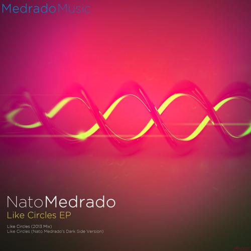 Nato Medrado - Like Circles (Dark Side Version) [Out Now]