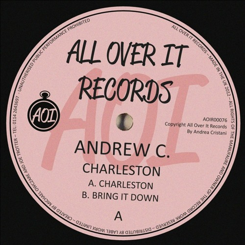 Andrew C. - Charleston (Original Mix) SAMPLE [All Over it Records UK]