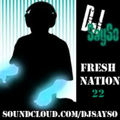 DJ SaySo - Fresh Nation 22 | 2012 Top Jointz