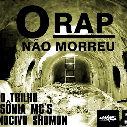 O Rap Não Morreu - Lado Trilho , Nocivo Shomon , Insonia Mcs (Prod Midjey) ..