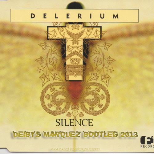 Delerium Feat. Sarah McLachlan Silence (Deibys Marquez Bootleg 2013)FREE DOWNLOAD