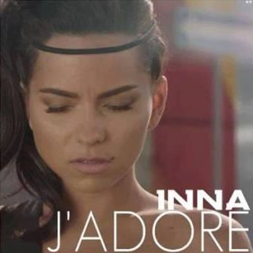 INNA - J'adore (Axel Bless & Swanson Remix) [Roton Music]