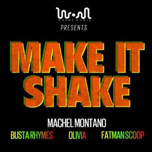 Machel Montano - Make It Shake (feat. Busta Rhymes, Olivia & Fat Man Scoop)