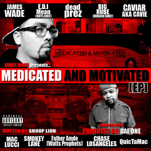 "James Wade & Dae One ""Medicated & Motivated"""