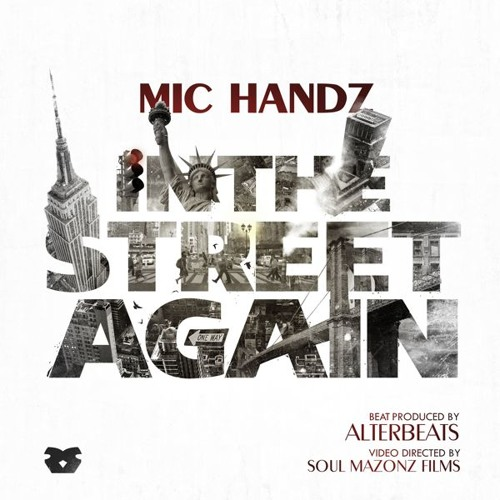 """Mic Handz (feat. DJ Modesty) - """"In The Streets Again"""" (prod. by Alterbeats)"""