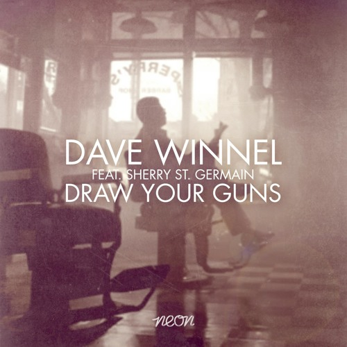 Dave Winnel feat. Sherry St. Germain - Draw Your Guns (Club Mix) PREVIEW