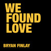 We Found Love (Rihanna Cover) - Bryan Finlay *Free Download*