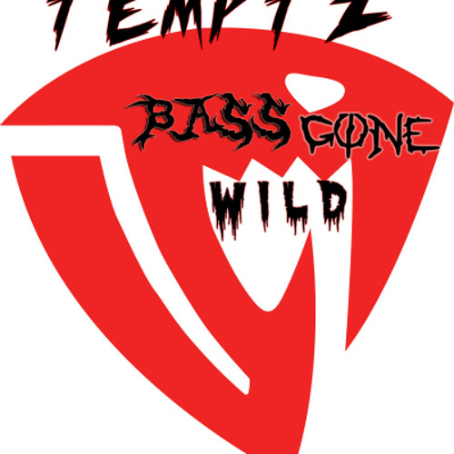 Temptz - Bass Gone Wild (Original Mix)