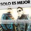 Yandar Y Yostin Solo Es Mejor LnD