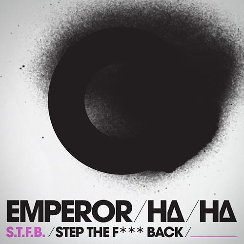 S.T.F.B (Step the F*** Back)