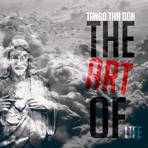 THE ART OF LIFE-TANGO THA DON