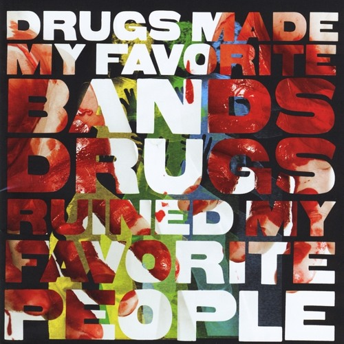 """ART FOR STARTERS """"Bored With Things"""" Drugs Made My Favorite Bands Drugs Ruined My Favorite People"""