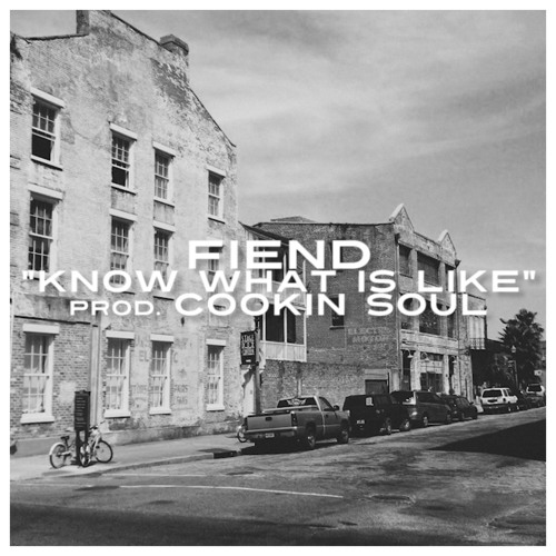 Fiend - Know what its like (prod. Cookin Soul)