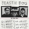 The Beastie Boys Whatcha Want dL dub remix free download now available