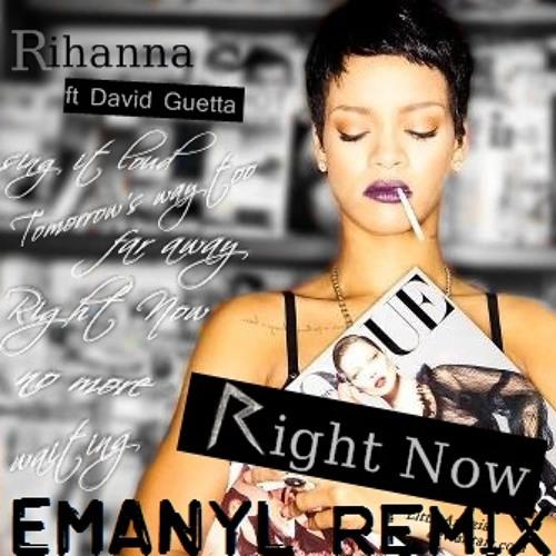 Rihanna feat. David Guetta - Right Now (EMANYL Remix) FREE DOWNLOAD!