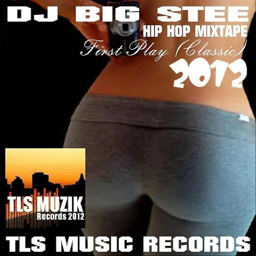 DJ HIP HOP MIX PART 2 DJ BIG STEE  FIRST PLAY