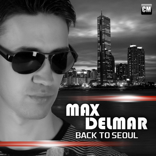 Max Delmar - Back To Seoul [Buy Extended On Beatport]