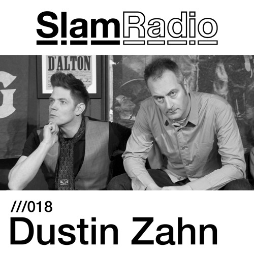 Slam Radio - 018 - Dustin Zahn
