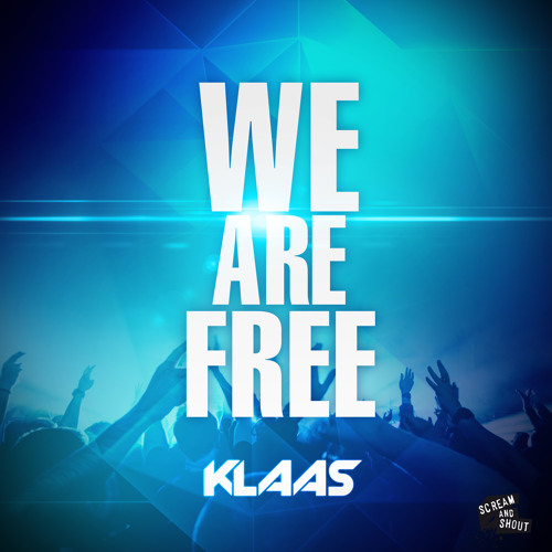 Klaas - We Are Free (Original Mix) PREVIEW