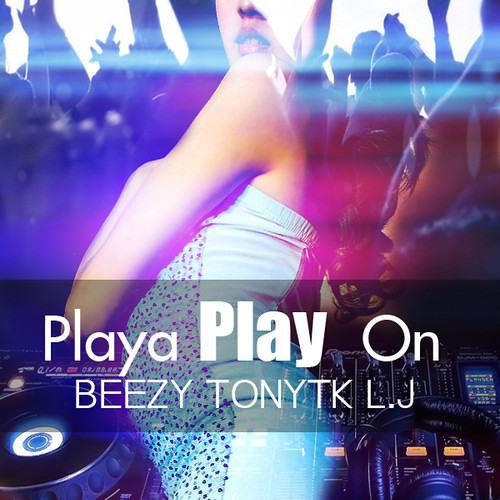 Playa Play On (Dan Choi Choi) - Beezy TonyTK LJ