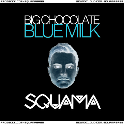 Blue Milk (SQUAMA Remix) ♕ FREE DL