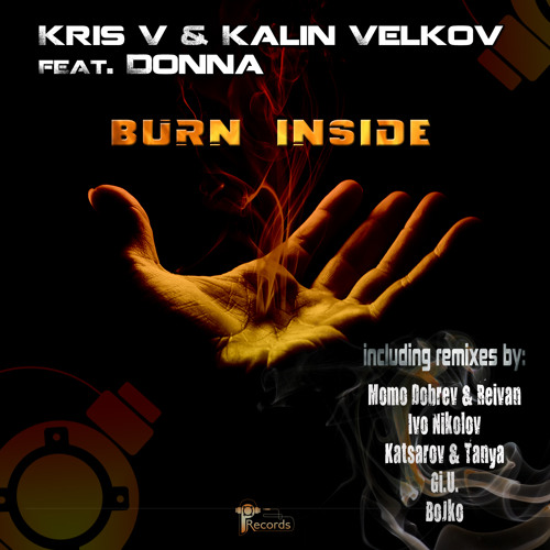 Kris V & Kalin Velkov ft. Donna and Stassy - Burn Inside (Gi.U. Remix)