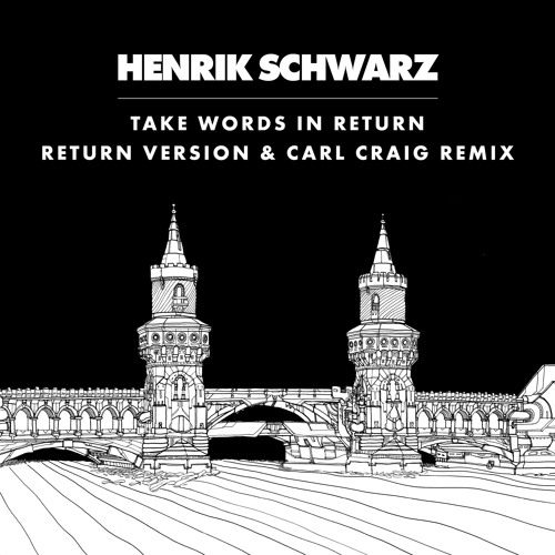 Henrik Schwarz - Take Words In Return (Return Version)