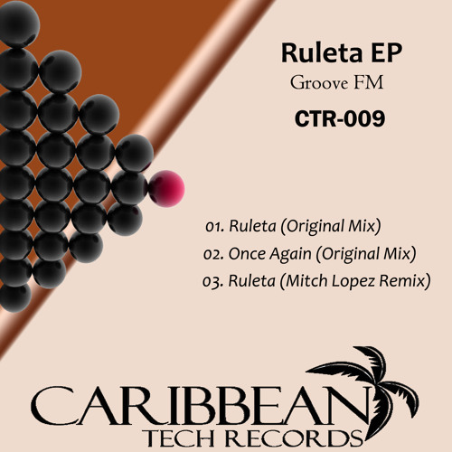 Groove Fm - Ruleta (Mitch Lopez remix) Caribbean Tech Records