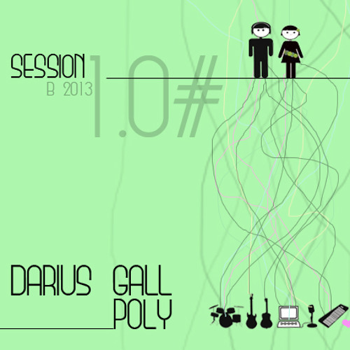 Darius Gall + poly SESSION 1.0 could be true