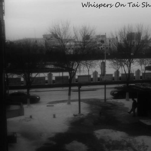 Whispers On Tai Shan