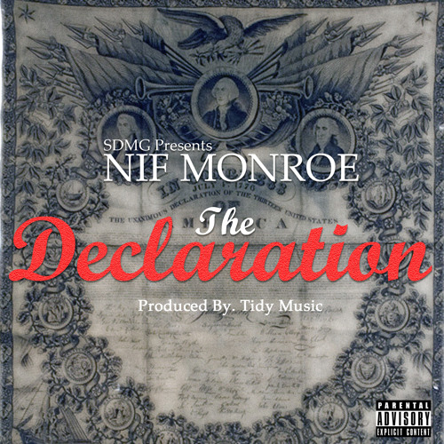 The Declaration by Nif Monroe prod by Tidy Music