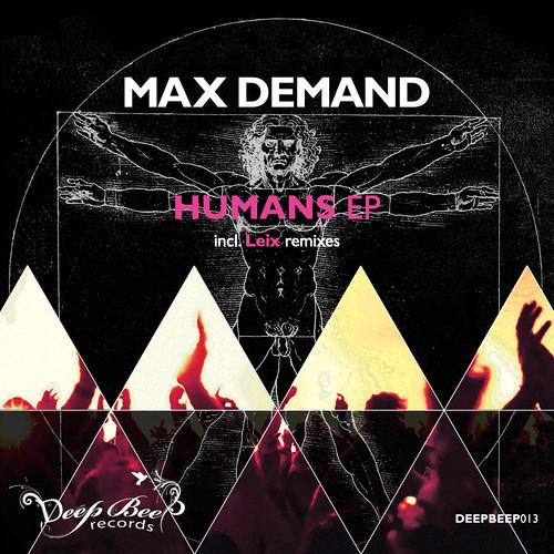 Max Demand - Humans / Viva EP incl. Leix remixes [Deep Beep Records] 2013 TV135