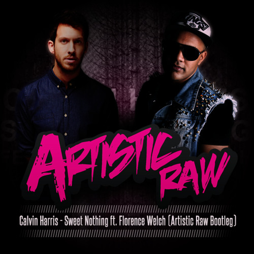 CaIvin Harris - Sweet Nothing ft. FIorence WeIch (Artistic Raw Bootleg) *FREE DOWNLOAD*