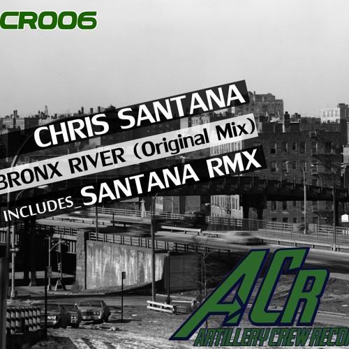 Chris Santana - Bronx River (Santana RMX)